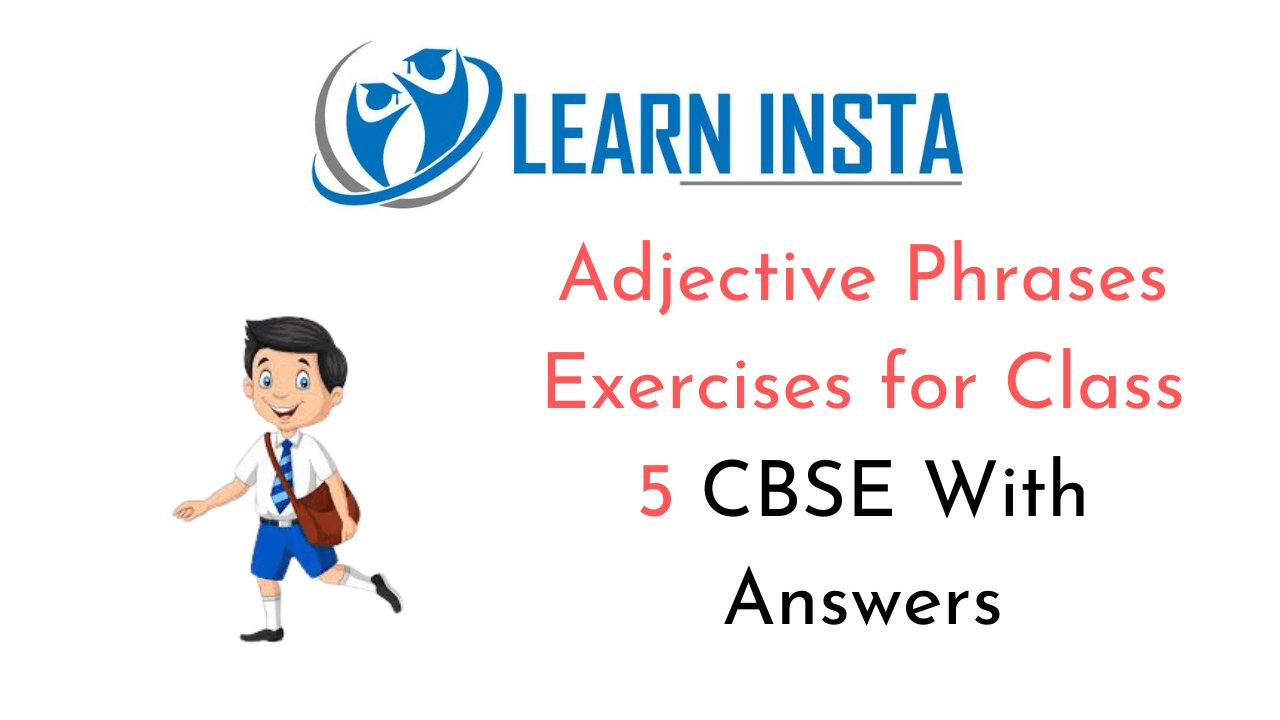 Adjective Phrases Exercises For Class 5 Cbse With Answers