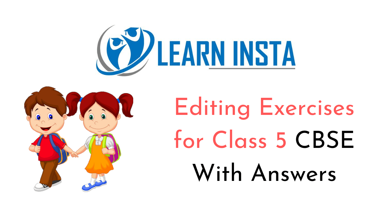 Editing Exercises for Class 5 CBSE With Answers