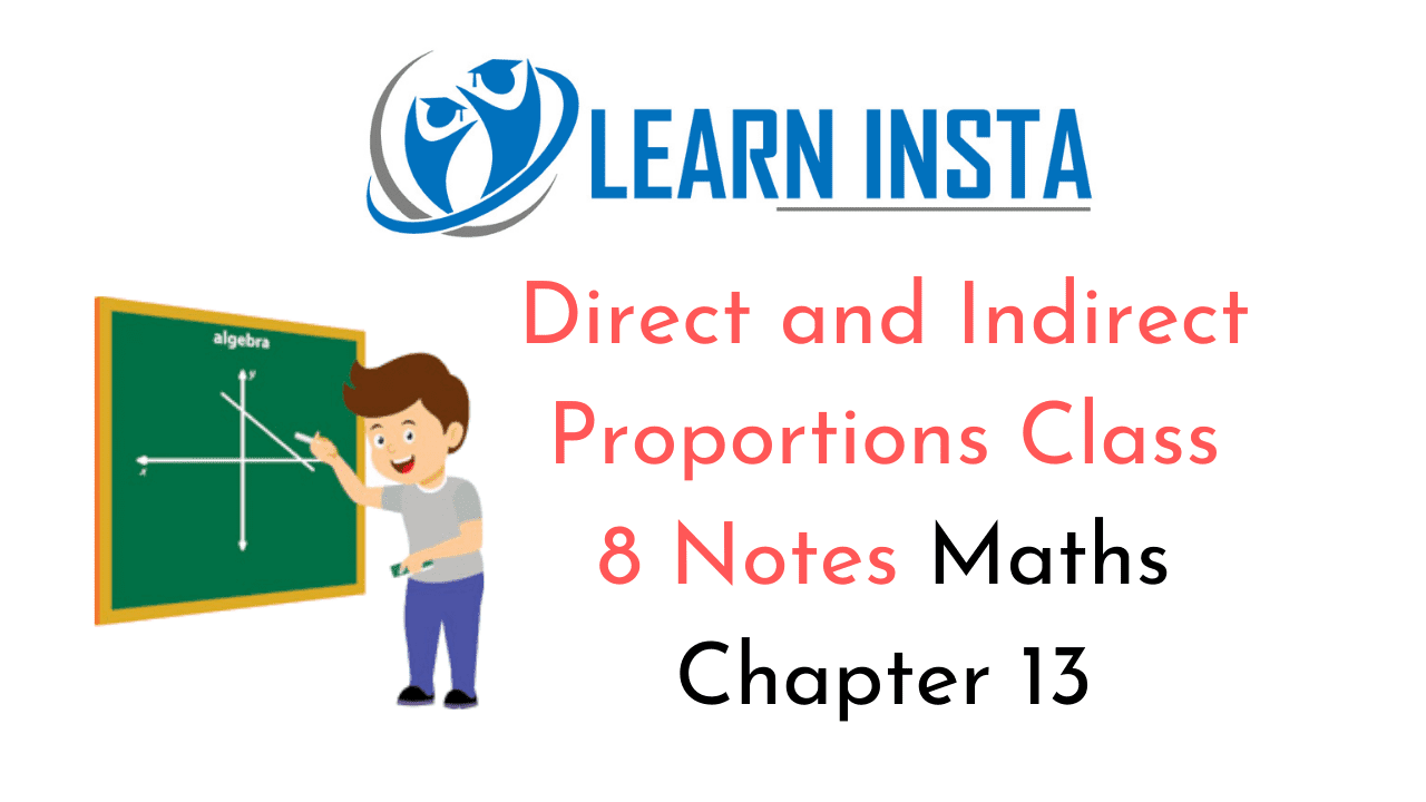 Direct and Indirect Proportions Class 8 Notes