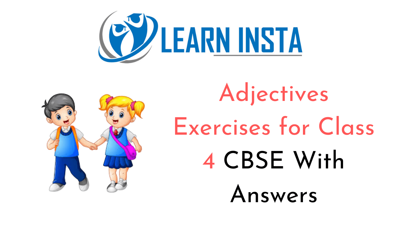 Exercise On Adjectives for Class 4 CBSE with Answers