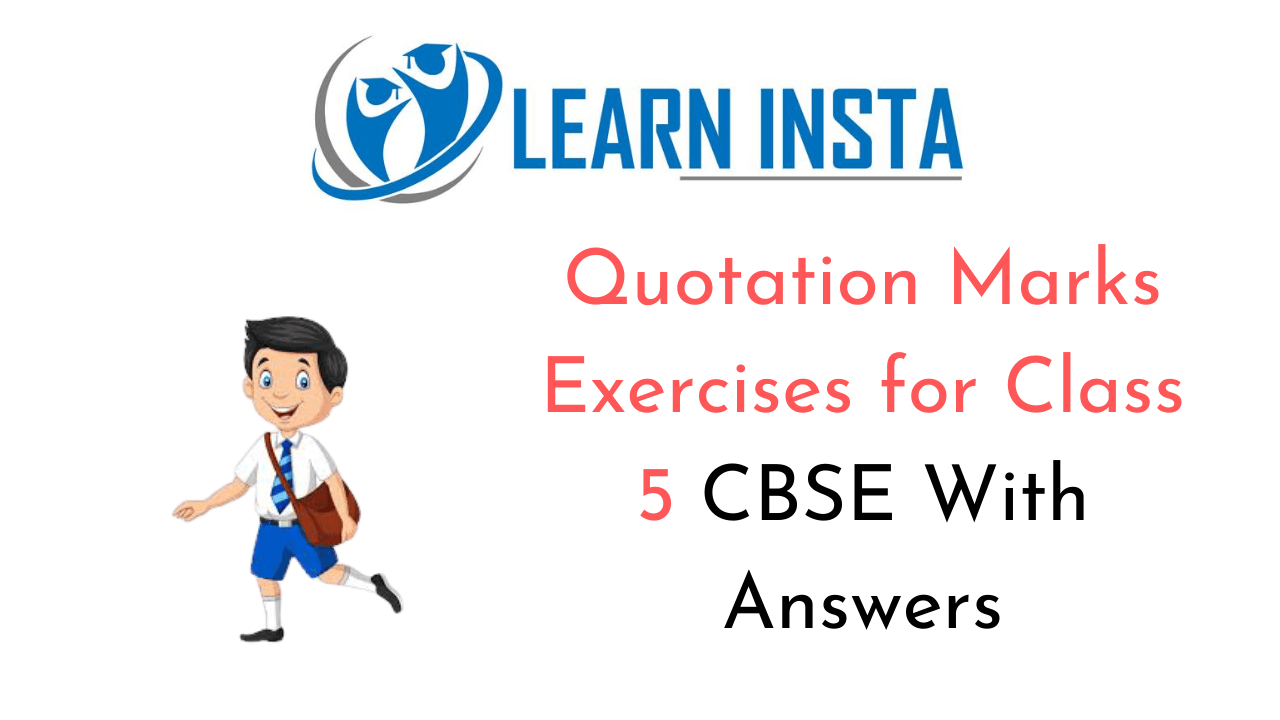 Quotation Marks Exercises for Class 5 CBSE with Answers