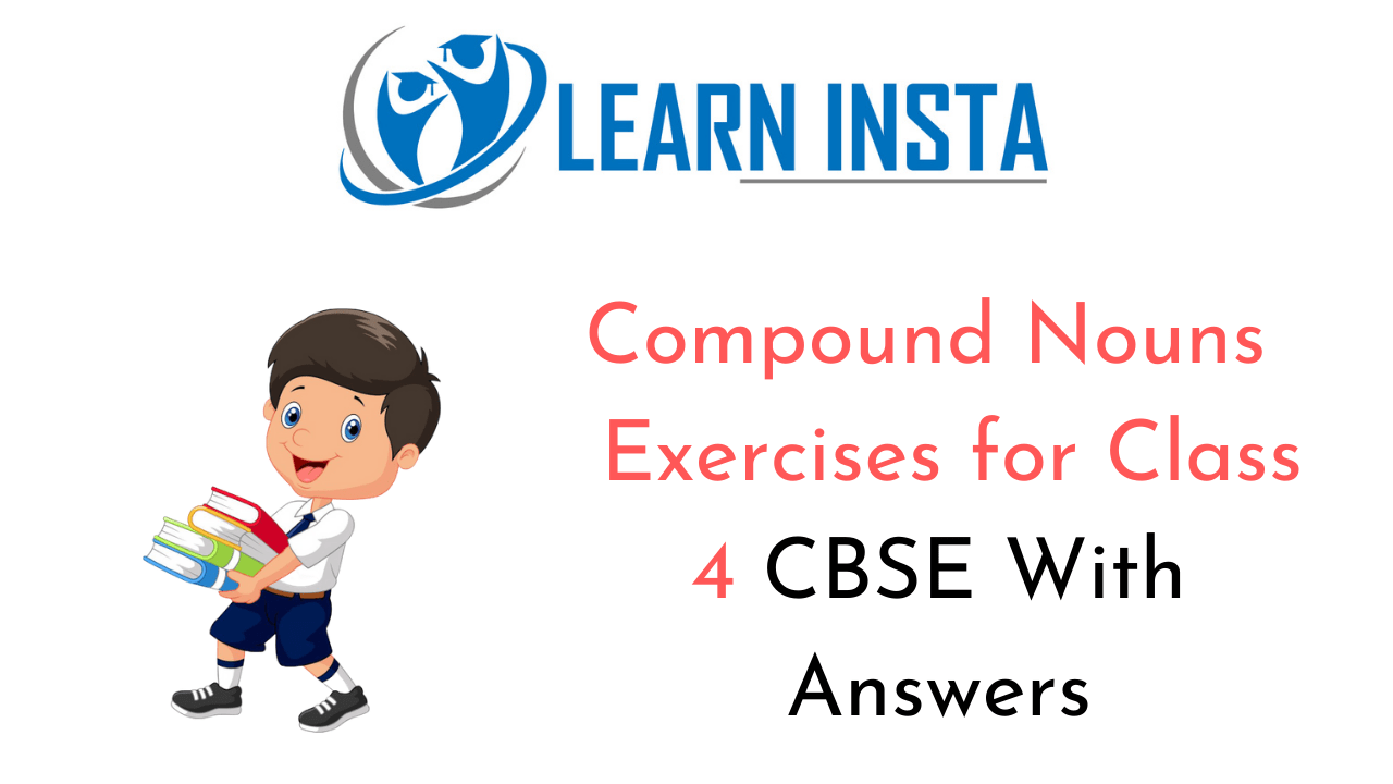Compound Nouns Exercises for Class 4 CBSE with Answers