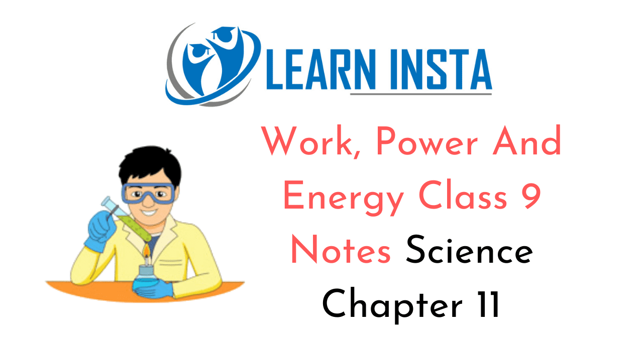 Work, Power And Energy Class 9 Notes