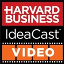 Harvard Business IdeaCast Video Podcast
