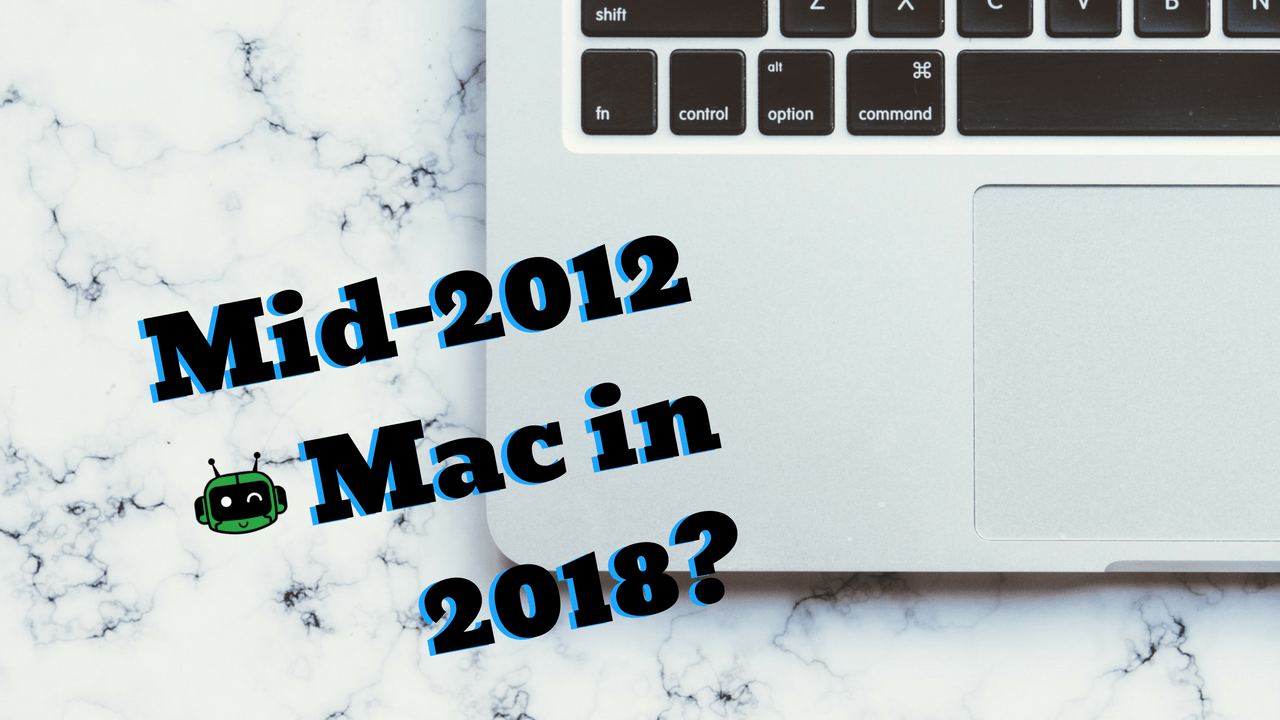 Is upgrading the mid-2012 MacBook Pro Worth It?