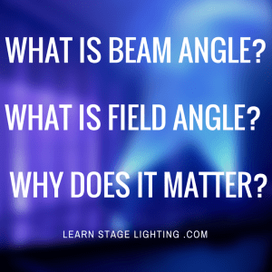 What is Beam Angle-  What is Field