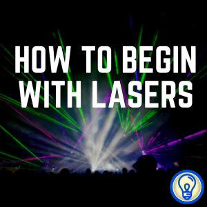 How to Begin With Lasers
