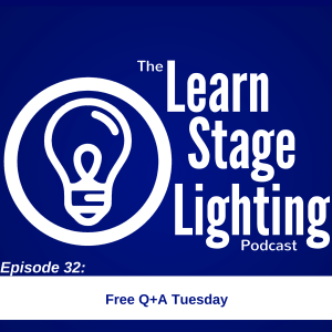 Episode 32 – Free Q+A Tuesday – Learn Stage Lighting  com