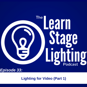 Learn Stage Lighting Podcast Episode 33