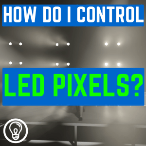 What Software Should I Use to Control LED Pixels? – Learn