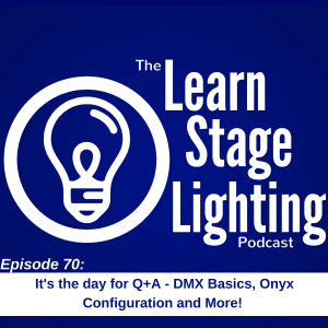 Learn Stage Lighting Podcast Episode # 70