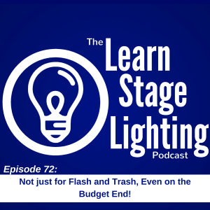 Learn Stage Lighting Podcast Episode # 72