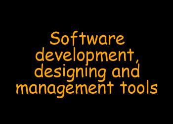 Software Development tools: Tools for designing, development and management.