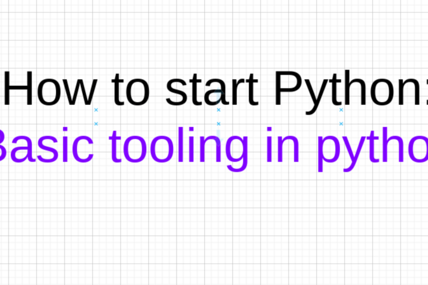 How to start python: Basic Tooling in Python