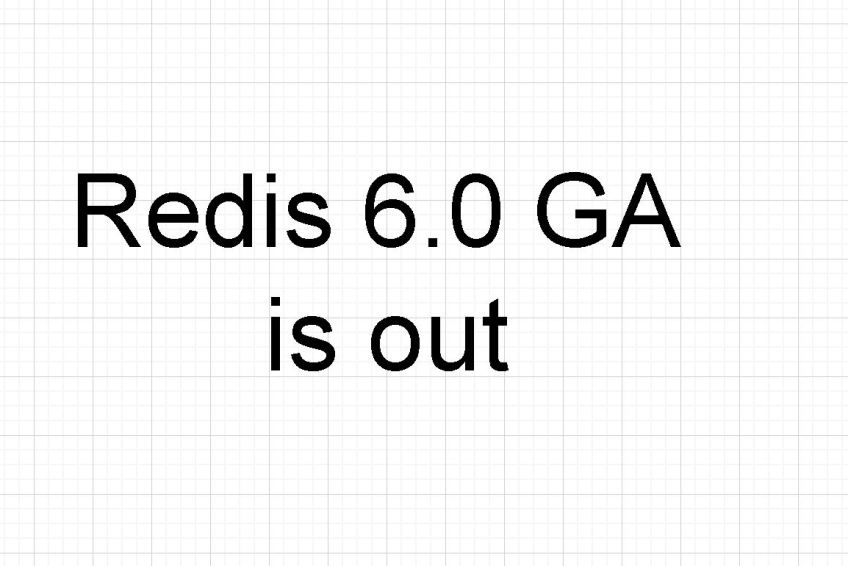 Redis 6.0.0 stable is out and here are the things we liked about it.