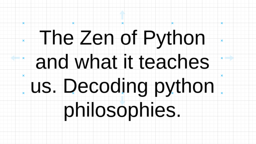 The Zen of Python and what it teaches us. Decoding python philosophies.