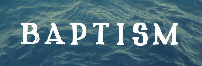 Thinking about Baptism?
