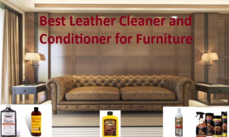 The 9 Best Leather Cleaner and Conditioner for Furniture ...