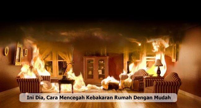 Cara Mencegah Kebakaran Rumah