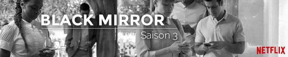 Dossier Séries : Black Mirror saison 3