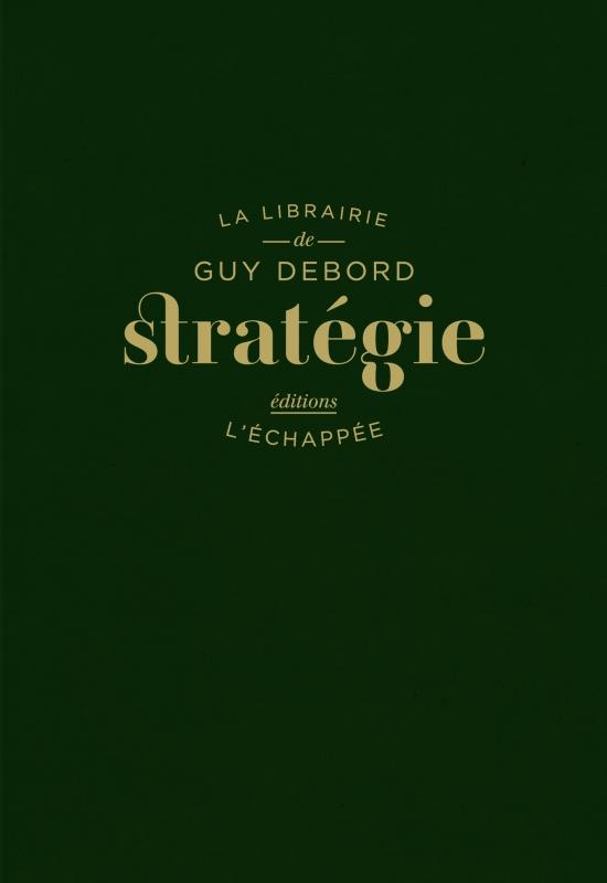 Image result for Guy Debord STRATÉGIE Dirigé par Laurence Le Bras Préface d'Emmanuel Guy
