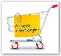 Au rayon mythologie