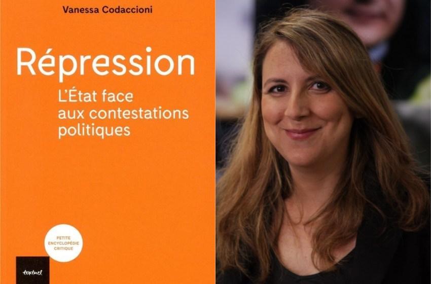Vanessa Codaccioni : « La répression politique est une double criminalisation »