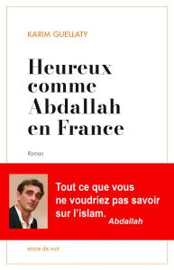 Karim Guellaty, Heureux comme Abdallah en France