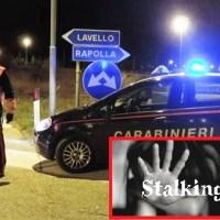 LAVELLO, ARRESTO PER STALKING E DANNEGGIAMENTO