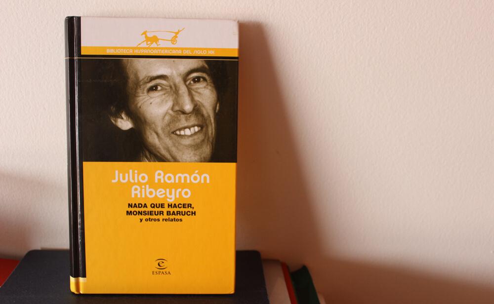 Nada que hacer, Monsieur Baruch y otros relatos de Julio Ramón Ribeyro
