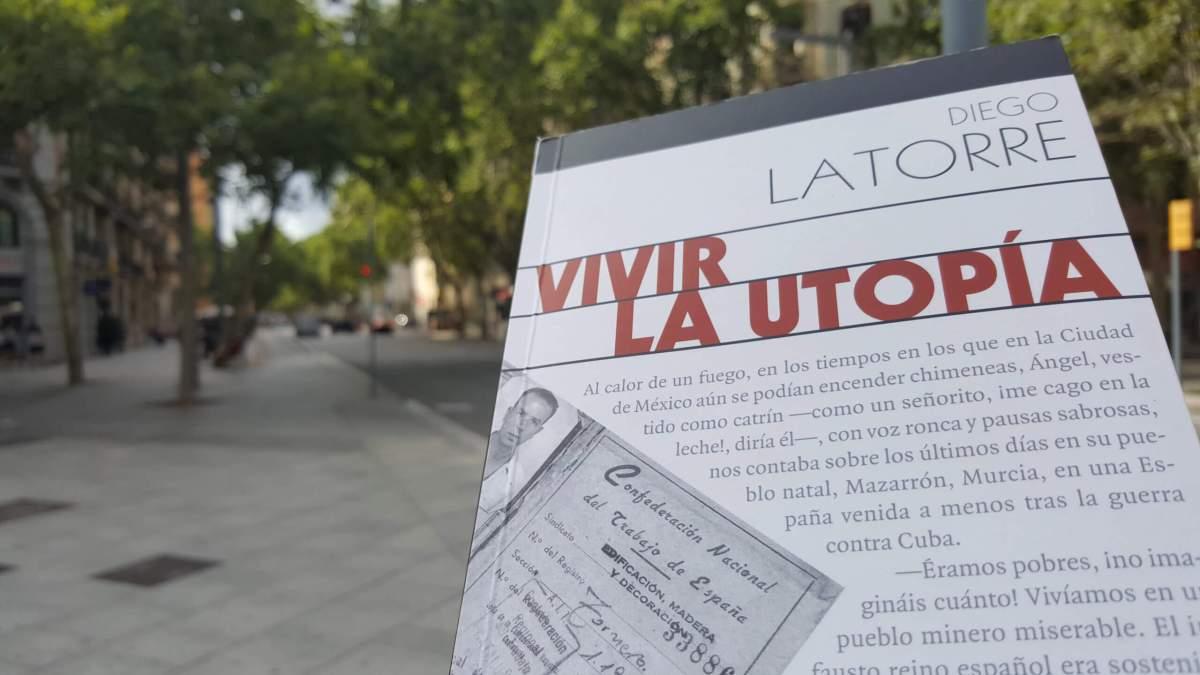 Vivir la utopía: un anarquista en Barcelona y México