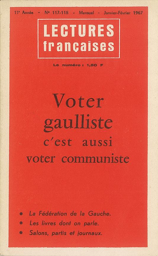 Voter gaulliste c'est aussi voter pour le communisme (N° 117-118 de janvier-février 1967)