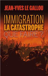 Le Gallou-immigration-la-catastrophe-que-faire