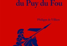 Journées Chouannes 2016 12 : Le Puy du Fou, par Philippe de Villiers