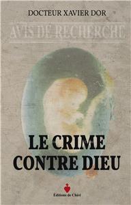 Docteur Xavier Dor le-crime-contre-dieu