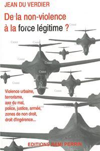 I-Moyenne-12057-de-la-non-violence-a-la-force-legitime-violence-urbaine-terrorisme-axe-du-mal-police-justice-armee-zones-de-non-droit-droit-d-ingerence.net