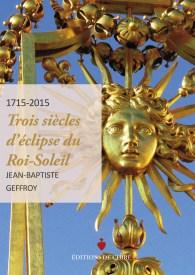 Geffroy Louis XIV le Roi Soleil