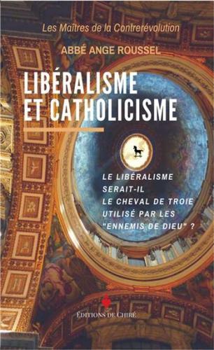 Libéralisme et catholicisme, de l'abbé Ange Roussel