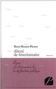 Rouant-Pleuret-abruti-de-fonctionnaire-bonus-le-dictionnaire-de-la-dysfonction-publique-temoignage