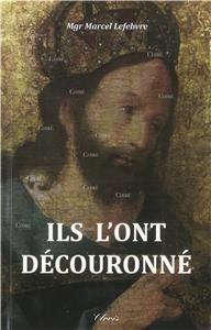 Mgr Lefebvre Ils l´ont découronné (intégrisme)