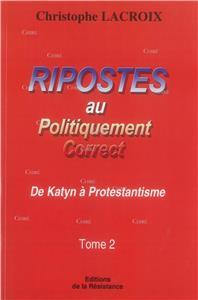 ripostes-au-politiquement-correct-t02-de-katyn-a-protestantisme