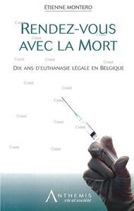Montero-rendez-vous-avec-la-mort-dix-ans-d-euthanasie-legale-en-belgique.net