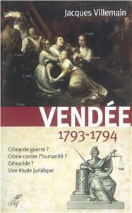 Villemain-vendee-1793-1794-crime-de-guerre-crime-contre-l-humanite-genocide-une-etude-juridique.net
