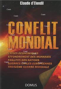 Elendil-conflit-mondial-crises-economiques-effrondement-des-monnaies-faillites-des-nations-guerre-civilles-europeennes-troisieme-guerre-mondiale