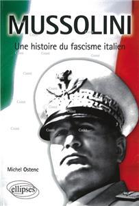 Ostenc-mussolini-une-histoire-du-fascisme-italien