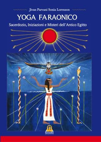 Yoga Faraonico - Sacerdozio, Iniziazioni e Misteri dell'Antico Egitto