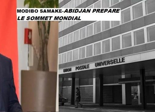 «Abidjan prépare activement le sommet mondial de l'Union postale universel» MODIBO SAMAKE LEDEBATIVOIRIEN.NET