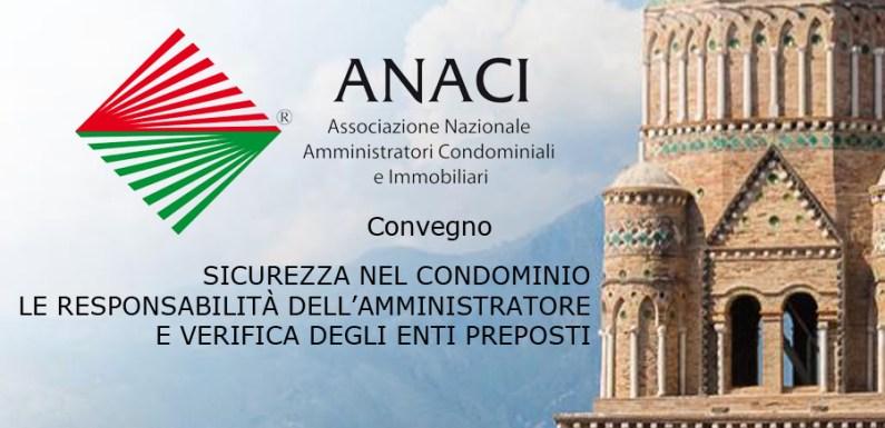 ANACI per Sicurezza nel Condominio e Responsabilità dell'Amministratore: convegno 6 maggio a Gaeta