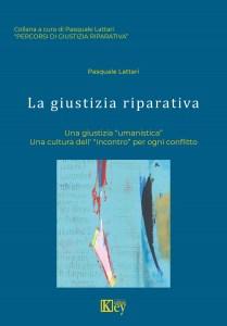 """""""La Giustizia Riparativa"""": è appena uscito da Key Editore l'ultimo libro di Pasquale Lattari 3"""