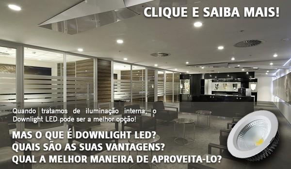 Downlight LED: Uma das Melhores Opções para Iluminação Interna